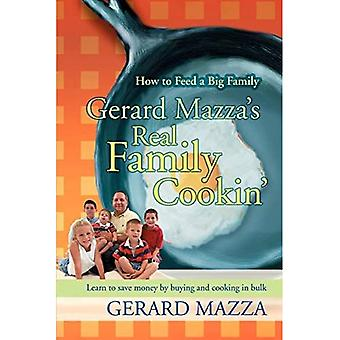 Gerard Mazza's Real Family Cookin': How to Feed a Big Family