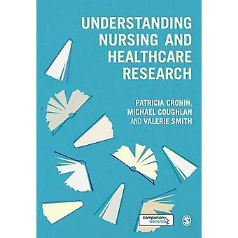 Understanding Nursing and Healthcare Research by Cronin & Patricia