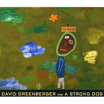 David Greenberger & a Strong Dog - So Tough [CD] USA import