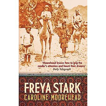 Freya Stark by Caroline Moorehead - 9780749016043 Book