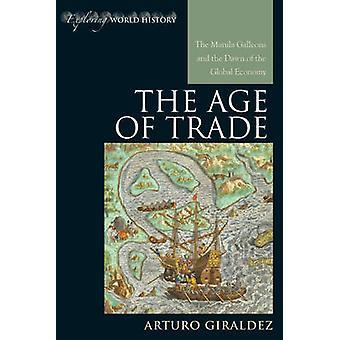 L'età del commercio - i galeoni di Manila e l'alba del Global Econ