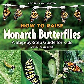 How to Raise Monarch Butterflies - A Step-By-Step Guide for Kids by Ca