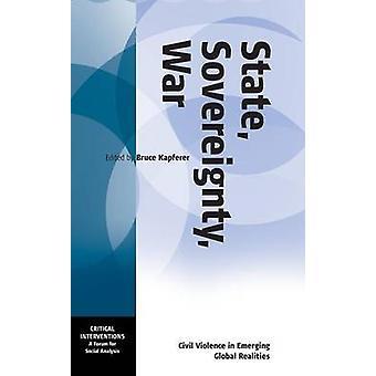 Zustand - Souveränität - Krieg - zivile Gewalt in aufstrebenden globalen Realitie