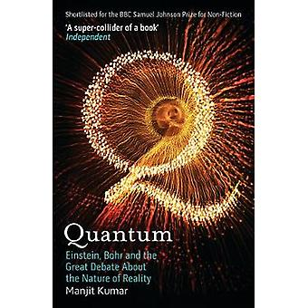 Quantum - Einstein - Bohr and the Great Debate About the Nature of Rea
