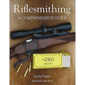 Riflesmithing - una guía completa de Lewis Potter - 9781847972408