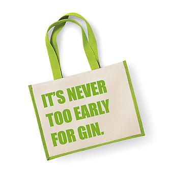 Large Jute Bag It's Never Too Early For Gin Green