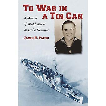 Alla guerra in un barattolo di latta - un libro di memorie della seconda guerra mondiale a bordo di un cacciatorpediniere di J