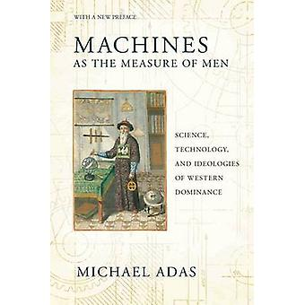 Machines as the Measure of Men - Science - Technology - and Ideologies