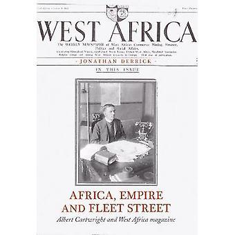 Africa - Empire and Fleet Street - Albert Cartwright and West Africa M