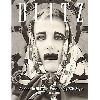 Comme on le voit dans BLITZ - façonner le Style des années 80 par Iain R. Webb - 97818514972