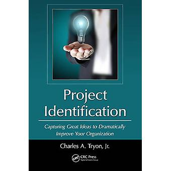 Project Identification - Capturing Great Ideas to Dramatically Improve