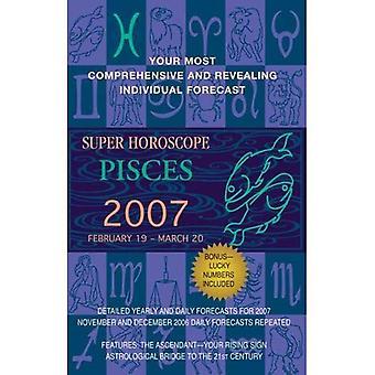 Super Horoscope 2007: Pisces (Super Horoscopes Pisces)