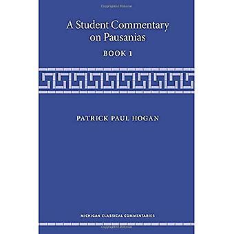 Ein Student Kommentar zu Pausanias Buch 1 (Michigan klassische Kommentare)
