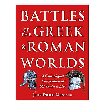 Battles of the Greek and Roman Worlds: A Chronological Compendium of 667 Battles to 31 Bc from the Historians...