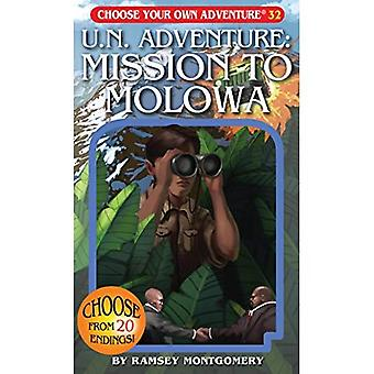 U.N. Adventure: Mission to Molowa (Choose Your Own Adventure (Paperback/Revised))
