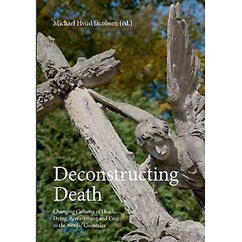 Deconstructing Death (Studies in History and Social Sciences)