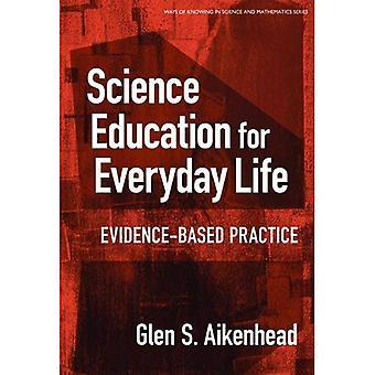 L'enseignement des sciences de la vie courante: Evidence-based Practice (modes de connaissance en Science & mathématiques)