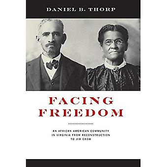 Facing Freedom: An African American Community in Virginia from Reconstruction� to Jim Crow (The American� South Series)