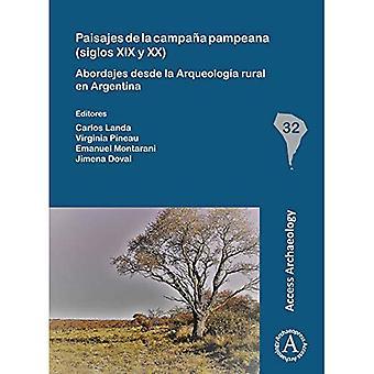 Paisajes de la campana pampeana (siglos XIX y XX): Abordajes desde la Arqueologia rural sv Argentina (South American arkeologi-serien)