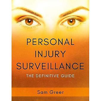 Personenschäden-Überwachung: Der Definitive Leitfaden