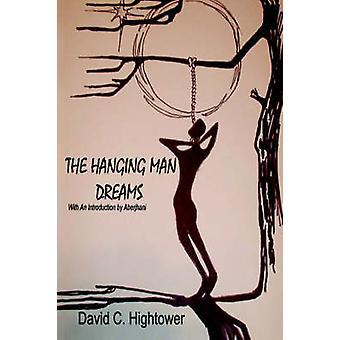 Hanging Man Dreams von David C Hightower