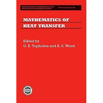 Mathematics of Heat Transfer by Tupholme & G. E.