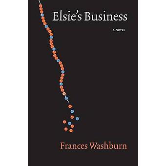 Elsies Business by Washburn & Frances