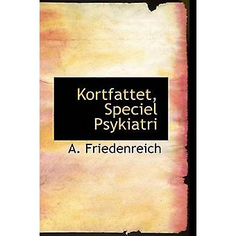 Kortfattet Speciel Psykiatri de A Friedenreich