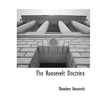 La dottrina di Roosevelt di Roosevelt & Theodore