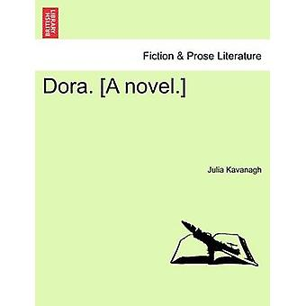 Dora. A novel. by Kavanagh & Julia