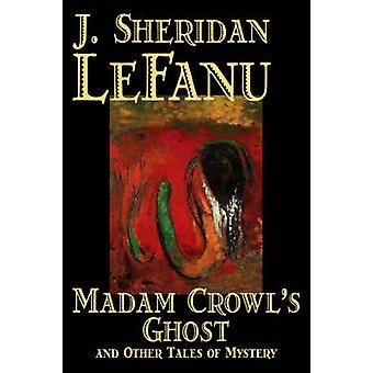 Fru Crowls Ghost och andra berättelser av mysterium av J. Sheridan LeFanu Fiction litterära Horror Fantasy av Le Fanu & J. Sheridan