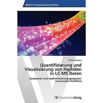 Quantifizierung und Visualisierung von Peptiden i LCMS Daten av Erdmann Stefan