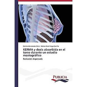 KERMA y dosis absorbida en el torse durante un estudio mastogrfico de Hernndez Ortiz Marlen