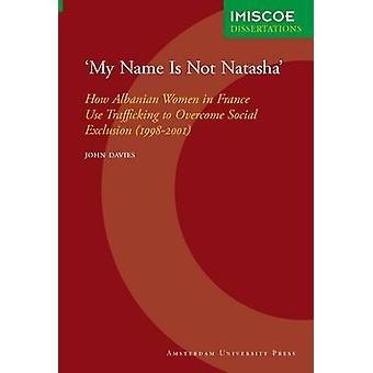 My Name Is Not Natasha by Davies & John
