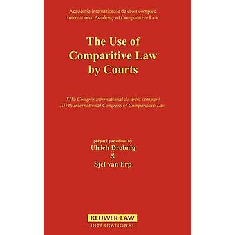 The Use of Comparative Law by Courts by Drobnig & Ulrich N.