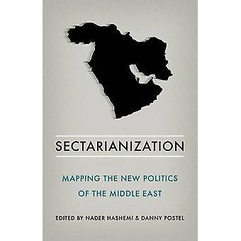 Sectarianization - mappning nya politiken i Mellanöstern av Nade