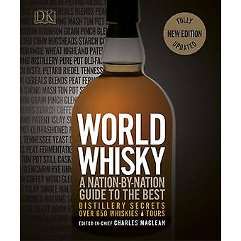World Whisky - A Nation-by-Nation Guide to the Best by DK - Charles Ma