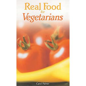 Real Food for Vegetarians by Carol Palmer - 9780572025014 Book