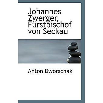 Johannes Zwerger - Furstbischof Von Seckau by Anton Dworschak - 97811