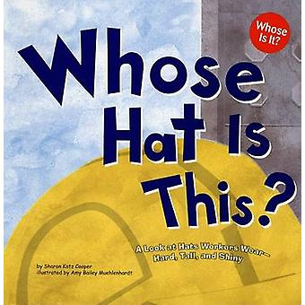 Whose Hat Is This? - A Look at Hats Workers Wear - Hard - Tall - and S