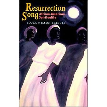 Resurrection Song - African American Spirituality by Flora Wilson Brid