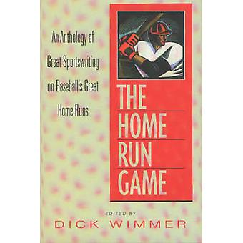 The Home Run Game - An Anthology of Great Sportswriting on Baseball's