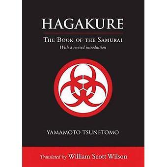 Hagakure - The Book of the Samurai by Yamamoto Tsunetomo - 97815903098