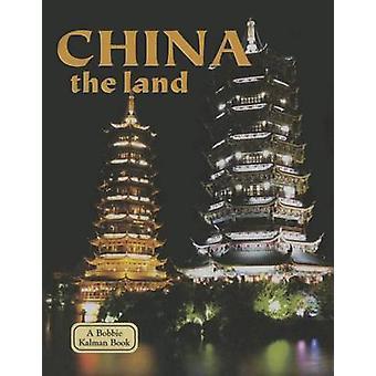 China - The Land by Bobbie Kalman - 9781680644678 Book