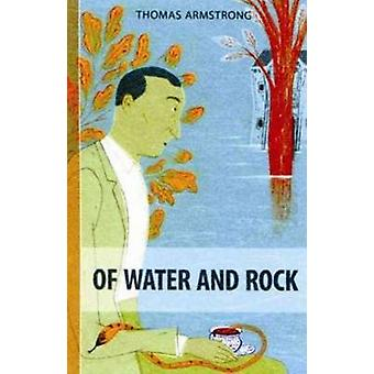 Of Water & Rock by Thomas Armstrong - Robert Sandiford - 978189719059
