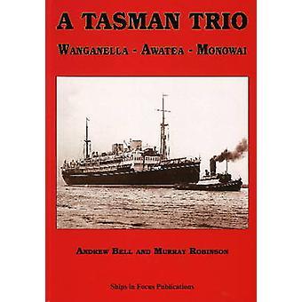 Tasman Trio - Wanganella Awatea Monowai by Andrew M. B. Bell - Murray