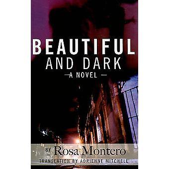 Beautiful and Dark by Rosa Montero - Adrienne Mitchell - 978187996082
