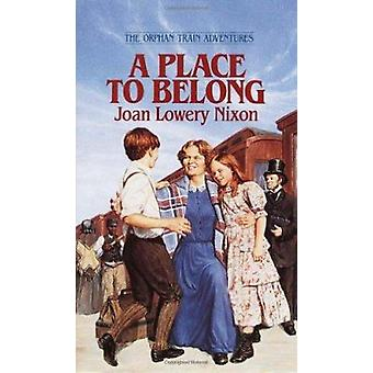 A Place to Belong by Joan Lowery Nixon - 9780440226963 Book