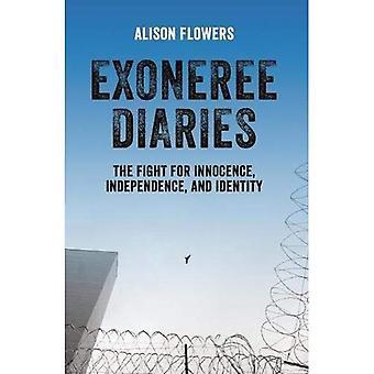 Exoneree dagbøker: Kampen for uskyld, uavhengighet og identitet