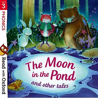 Read with Oxford Stage 3 Phonics The Moon in the Pond and by Gamble